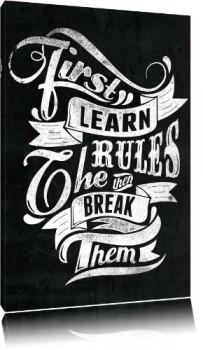 Learn-the-rules-black-Bild-auf-Leinwand-XXL-riesige-Bilder-fertig-gerahmt-mit-Keilrahmen-Kunstdruck-auf-Wandbild-mit-Rahmen-gnstiger-als-Gemlde-oder-lbild-kein-Poster-oder-Plakat-0