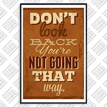 Dont-look-back-youre-not-going-that-way-Visual-Vitamins-Poster-Top-Qualitt-Schweres-200gqm-Glossy-Fotopapier-Motivation-und-Inspiration-914-x-61-cm-0