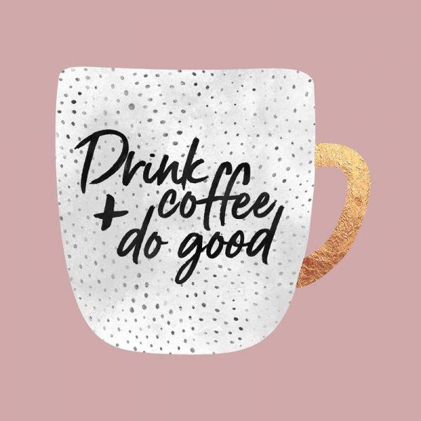 Drink Coffee and Do Good 2 Leinwandbild