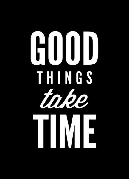 Good Things Take Time Leinwandbild
