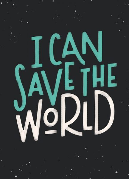 I Can Save The World Leinwandbild