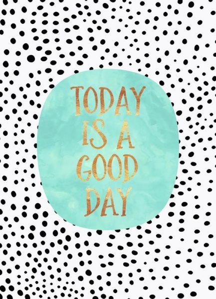 Today Is a Good Day Leinwandbild