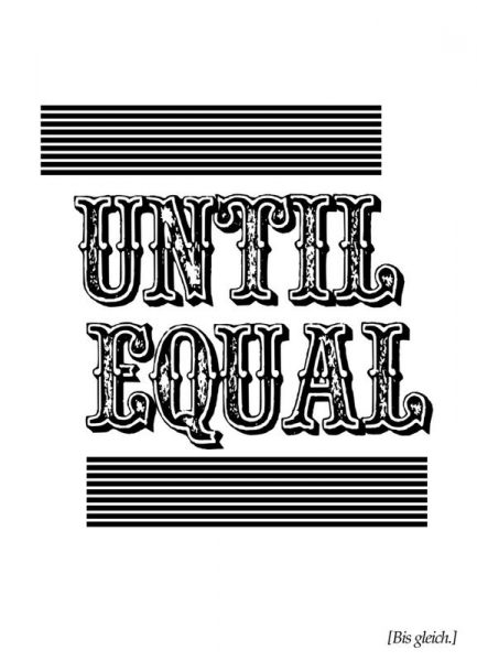 Until Equal Leinwandbild