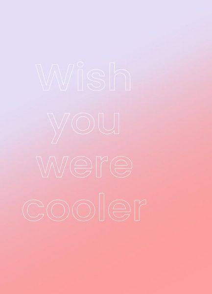 Wish You Were Cooler Leinwandbild