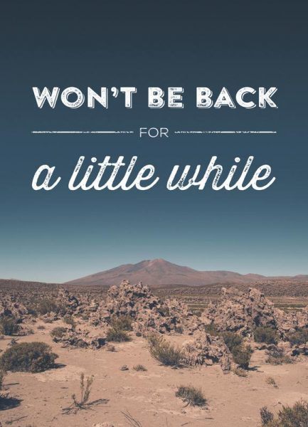 Won´t Be Back for a Little While Leinwandbild