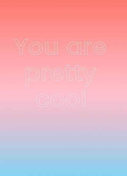 You Are Pretty Cool Leinwandbild