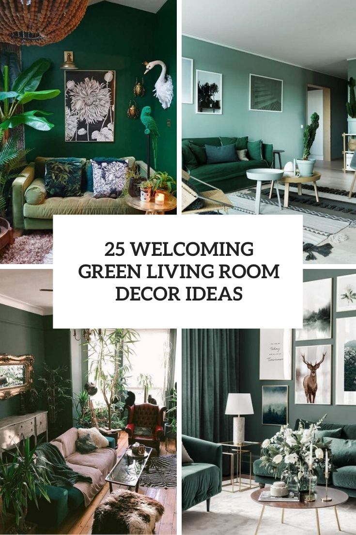 25 Welcoming Green Living Room Decor Ideas Wohnidee By Woonio